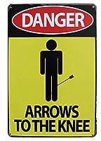 Danger Arrows To The Knee 金属板ブリキ看板警告サイン注意サイン表示パネル情報サイン金属安全サイン