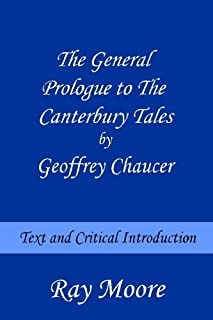 The General Prologue to The Canterbury Tales by Geoffrey Chaucer: Text and Critical Introduction