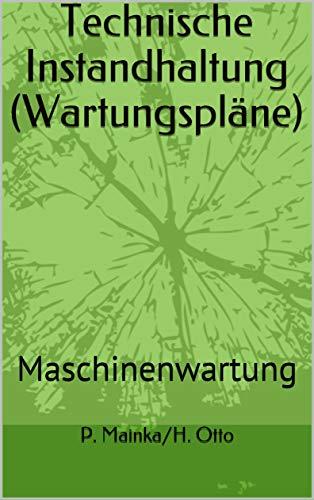 Technische Instandhaltung (Wartungspläne): Maschinenwartung