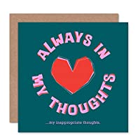 Funny Always Inappropriate Thoughts Love Valentines Sealed Greeting Card Plus Envelope Blank inside おかしい 愛