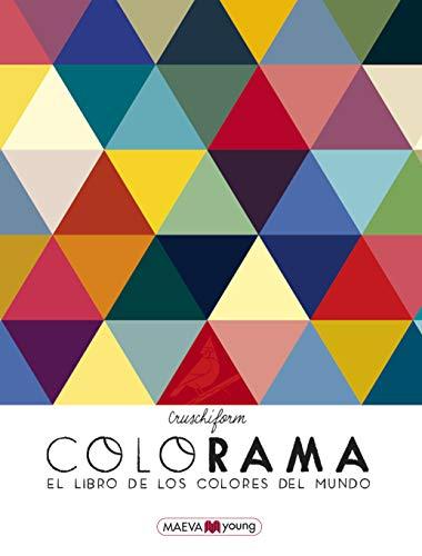 Colorama: El libro de los colores del mundo (Libros para los que aman los libros)