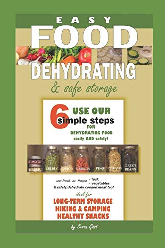 Why Choose Easy Food Dehydrating and Safe Food Storage