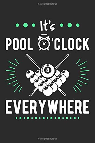 It's Pool O'clock Everywhere: Blank Lined 6 X 9 Notebook Journal For Pool Players / Billiards Lovers
