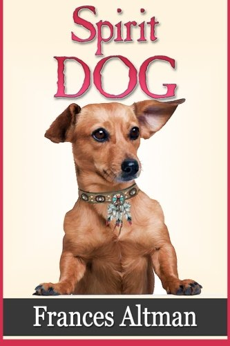 Book: Spirit Dog by Frances Altman