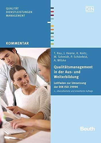 Qualitätsmanagement in der Aus- und Weiterbildung: Leitfaden zur Umsetzung der DIN ISO 29990 (Beuth Kommentar)