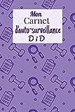 Mon carnet d'auto-surveillance DID: Carnet d'auto-surveillance pour enfant dans le cadre du diabète de type 1 (DID). Tableau pour noter les glycémies ... 110 pages, 6x9 pouces. Facile à remplir.