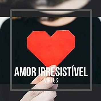 Amor Irresistível