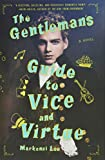 The Gentleman's Guide to Vice and Virtue (Montague Siblings, Band 1) - Mackenzi Lee