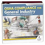OSHA Compliance for General Industry Manual: from Understanding to Implementation - J. J. Keller & Associates - Real-World OSHA Compliant Guidance for Safety in The Workplace (Latest Edition)