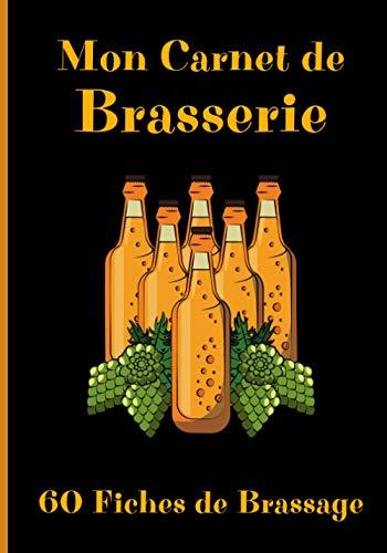 Mon Carnet de Brasserie: 60 Fiches de Brassage à Remplir – 120 pages - Bières Maison – Carnet de Recettes de Bières à compléter - Brasserie – Micro-Brasserie