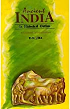 [(Ancient India in Historical Outline)] [ By (author) Dwijendra Narayan Jha ] [January, 2003]