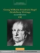 Georg Wilhelm Friedrich Hegel: Heidelberg Writings: Journal Publications (Cambridge Hegel Translations)