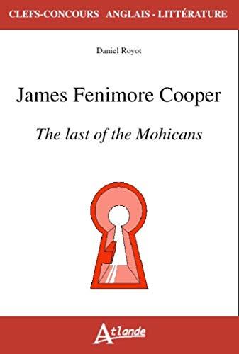James Fenimore Cooper – O último dos moicanos (Clefs-conc Anglais-littératura) (Edição Francesa)