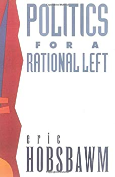 Politics for a Rational Left: Political Writing, 1977-1988 0860919587 Book Cover