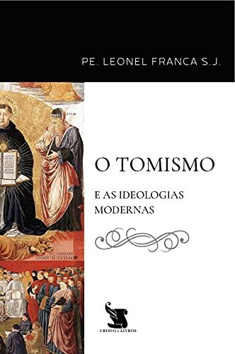 O Tomismo e as IIdeologias Modernas