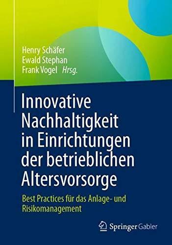 Innovative Nachhaltigkeit in Einrichtungen der betrieblichen Altersvorsorge: Best Practices für das