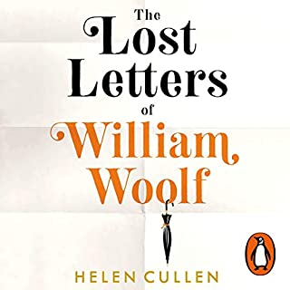 The Lost Letters of William Woolf                   By:                                                                                                                                 Helen Cullen                               Narrated by:                                                                                                                                 Rupert Penry-Jones,                                                                                        Helen Cullen                      Length: 10 hrs and 28 mins     29 ratings     Overall 3.8