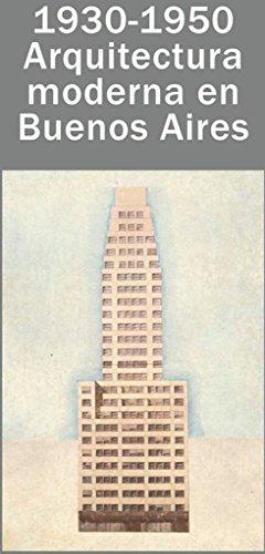 1930-1950 Arquitectura Moderna En Buenos Aires
