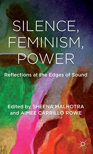 Silence, Feminism, Power: Reflections at the Edges of Sound