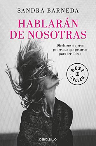 Hablarán de nosotras: Diecisiete mujeres poderosas que pecaron para ser libres (Best Seller)