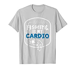 Fishing is My Cardio T-shirt - Is Fishing Good For Your Health