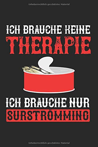 Ich Brauche Keine Therapie Ich Brauche Nur Surströmming: Surströmming & Schwedisch Notizbuch...