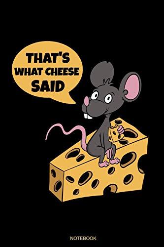 Thats What Cheese Said: Lustiges Käse Notizbuch mit Maus für Käse Süchtige Geschenk Käseverkäufer Notizen zu Schweizer Käse Fondue Rezepte Low Carb ... Block I Größe 6 x 9 I Liniert I 120 Seiten