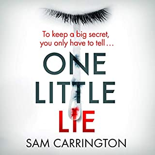 One Little Lie                   Written by:                                                                                                                                 Sam Carrington                               Narrated by:                                                                                                                                 Rachel Atkins                      Length: 10 hrs and 23 mins     Not rated yet     Overall 0.0