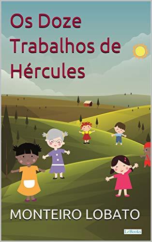 Os Doze Trabalhos de Hércules (Sítio do Picapau Amarelo - Vol. 3)
