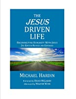 The Jesus Driven Life: Reconnecting Humanity With Jesus, 2nd Edition 1450709451 Book Cover