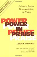 Power in Praise by Merlin R Carothers(1980-01-01)