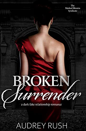 Broken Surrender: A Dark Fake Relationship Romance (The Marked Blooms Syndicate) (English Edition)