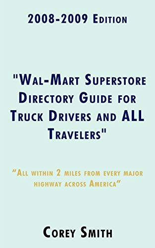 "2008-2009 Edition ""Wal-Mart Superstore Directory Guide for Truck Drivers and ALL Travelers"""