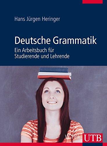 Deutsche Grammatik: Ein Arbeitsbuch für Studierende und Lehrende