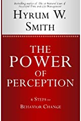 The Power of Perception: 6 Steps to Behavior Change Paperback