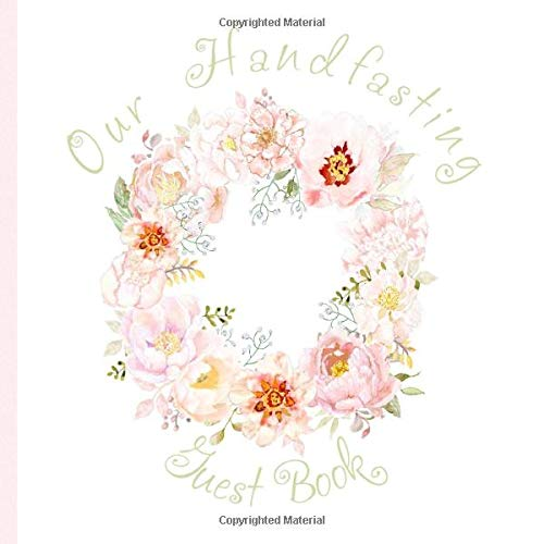 Our Handfasting Guest Book: Pagan Celtic Keepsake Memory Book / hand drawn painted Watercolor Peonies Floral Wreath Chic Design / Advice Memories Square 8.5 x 8.5 Journal Sign In Notebook