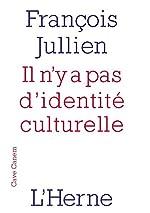 Il n'y a pas d'identité culturelle de François Jullien