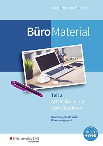 BüroWelt: BüroMaterial: Arbeitsbuch mit Lernsituationen Teil 2