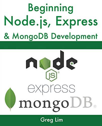 Beginning Node.js, Express & MongoDB Development