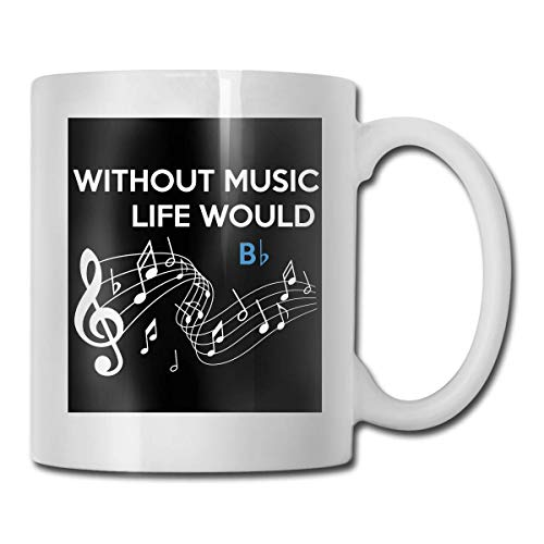 Without Music Life Would B Flat Taza divertida para amantes de la música, taza de café para bebidas calientes, taza de gres, taza de café de cerámica, taza de té de 11 oz