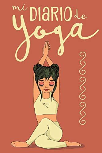 Mi Diario de Yoga: Cuaderno de Notas, Libreta de Apuntes, Bitácora de Entrenamiento o Diario Personal. Ideal Regalo Para Mujer
