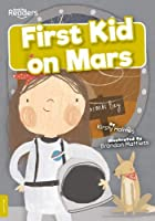 First Kid on Mars (BookLife Readers)