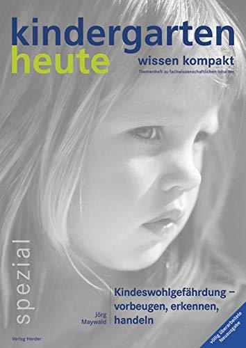 Kindeswohlgefährdung: vorbeugen, erkennen, handeln