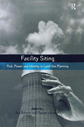 Facility Siting: Risk, Power and Identity in Land Use Planning