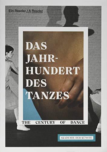 Das Jahrhundert des Tanzes / The Century of Dance: Ein Reader / A reader