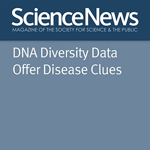 DNA Diversity Data Offer Disease Clues  By  cover art