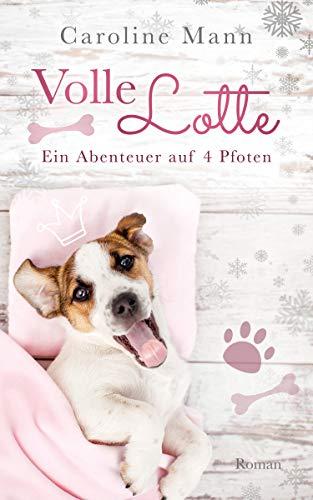 Volle Lotte: Ein Abenteuer auf 4 Pfoten