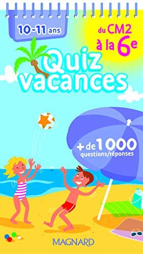 Quiz vacances du CM2 a la 6e : 10-11 ans- Cahier de vacances