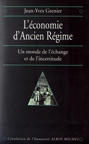 L'Economie d'Ancien Régime : Un monde de l'échange et de l'incertitude
