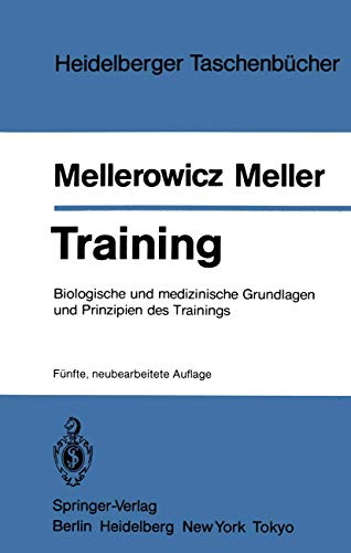 Training: Biologische und Medizinische Grundlagen und Prinzipien des Trainings (Heidelberger Taschenbücher (111), Band 111)